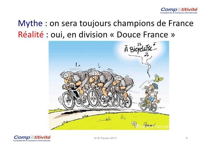 Mythe : on sera toujours champions de France  Réalité : oui, en division « Douce France ...
