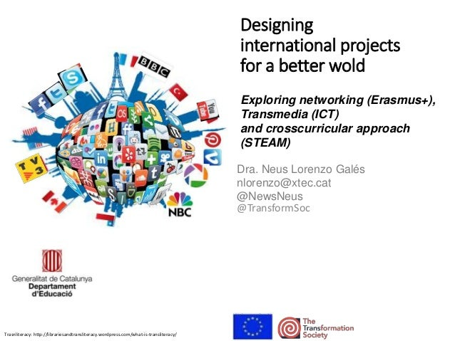 @TransformSoc Designing international projects for a better wold Exploring networking (Erasmus+), Transmedia (ICT) and cro...