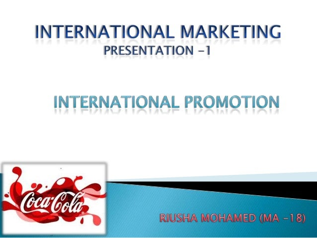    What is international promotion?   Features of international Promotion   Methods of international promotions-Below t...
