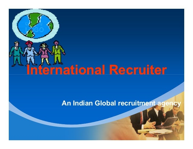 Company LOGO International RecruiterInternational RecruiterInternational RecruiterInternational Recruiter An Indian Global...