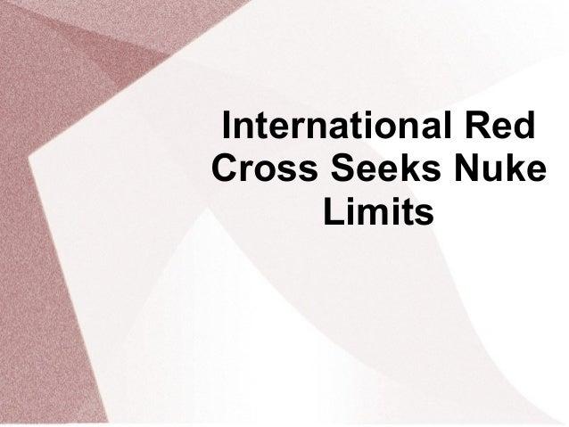 International RedCross Seeks Nuke      Limits