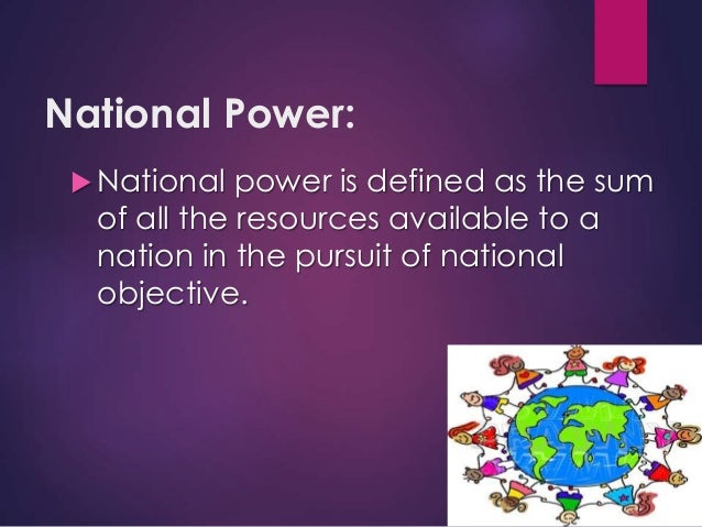 media as element of national power Elements of national power national power stems from various elements, also called instruments or attributes these may be put into two groups based on their.