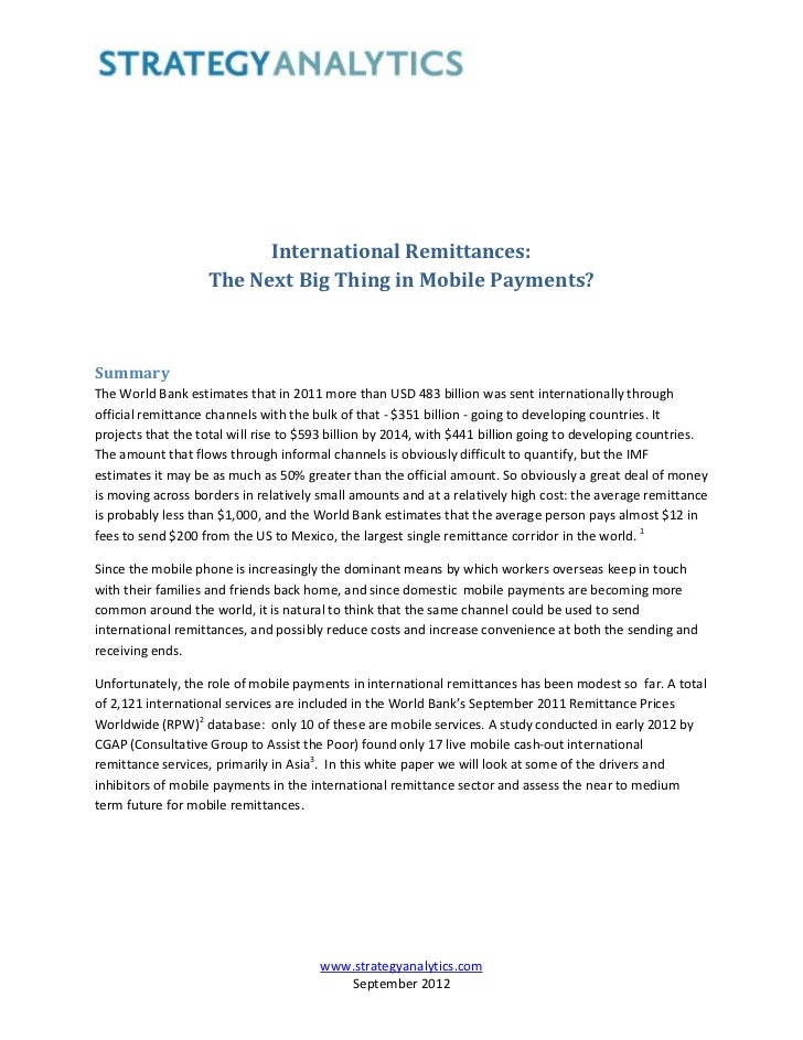 International Remittances:                   The Next Big Thing in Mobile Payments?SummaryThe World Bank estimates that in...