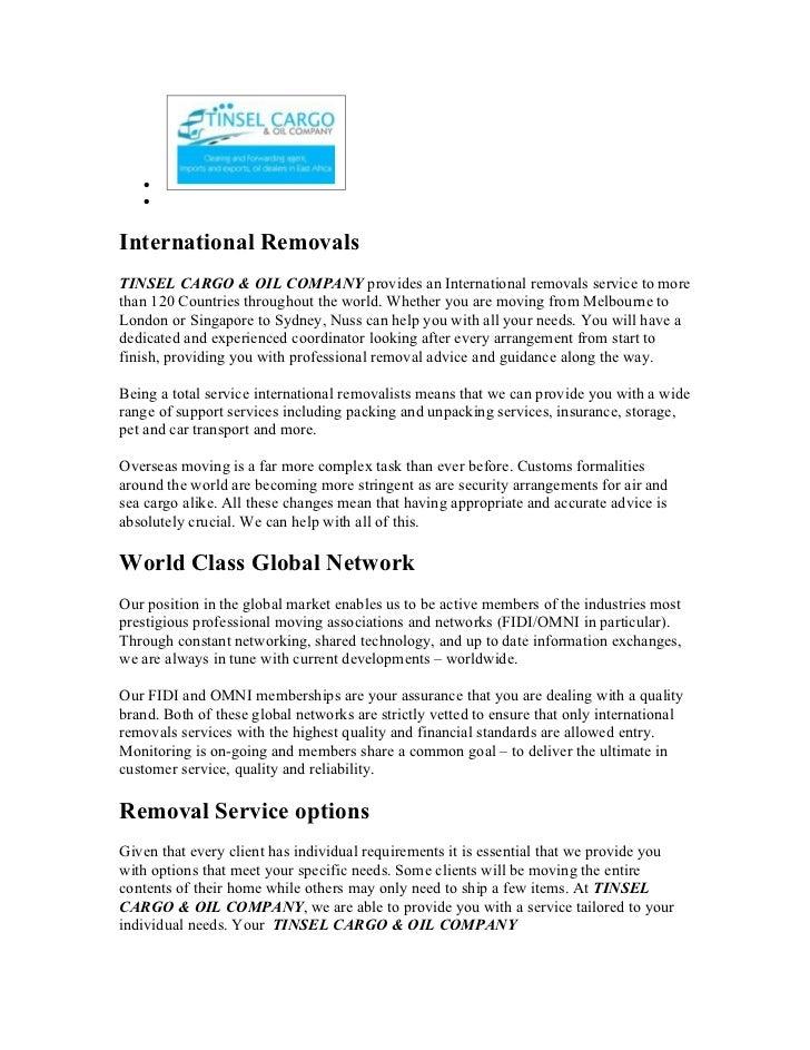 •   •International RemovalsTINSEL CARGO & OIL COMPANY provides an International removals service to morethan 120 Countries...