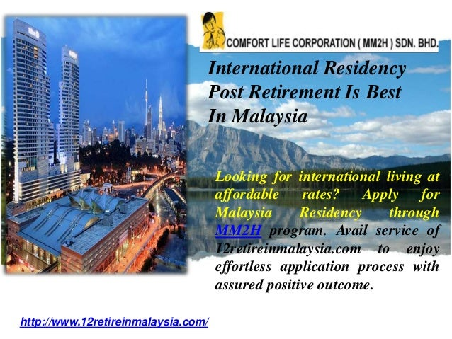 Looking for international living at affordable rates? Apply for Malaysia Residency through MM2H program. Avail service of ...