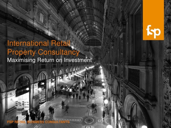 International RetailProperty ConsultancyMaximising Return on InvestmentFSP RETAIL BUSINESS CONSULTANTS