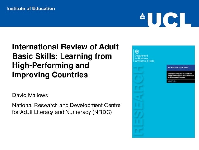 International Review of Adult Basic Skills: Learning from High-Performing and Improving Countries David Mallows National R...