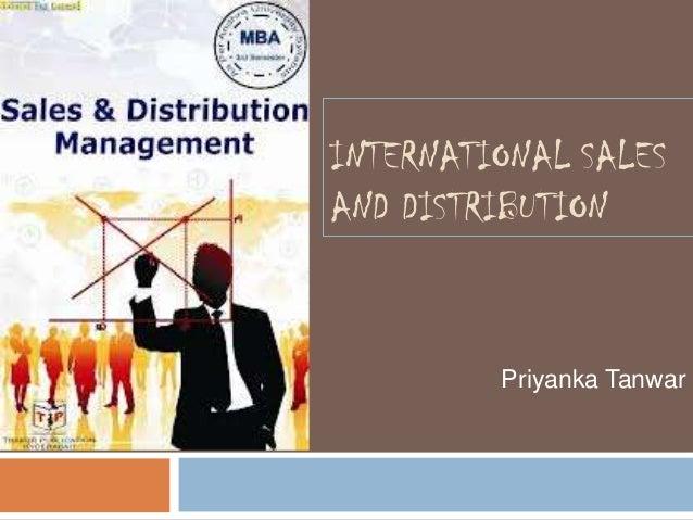 INTERNATIONAL SALESAND DISTRIBUTION         Priyanka Tanwar