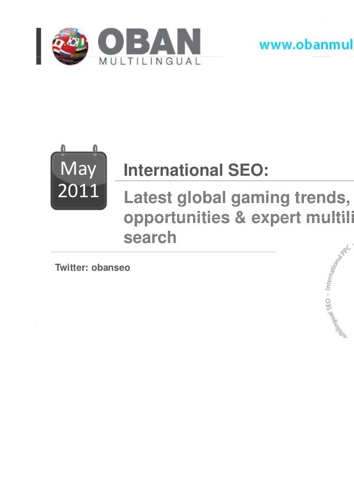 Mayy          International SEO:2011          Latest global gaming trends,              opportunities & expert multilingua...