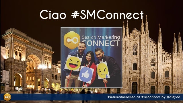 Conquering International Search Markets: #InternationalSEO at #SMConnect Slide 2