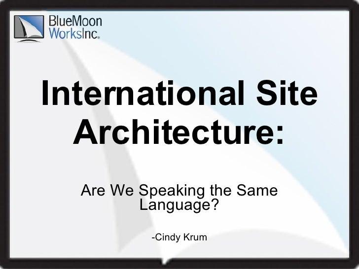International Site Architecture: Are We Speaking the Same Language? -Cindy Krum