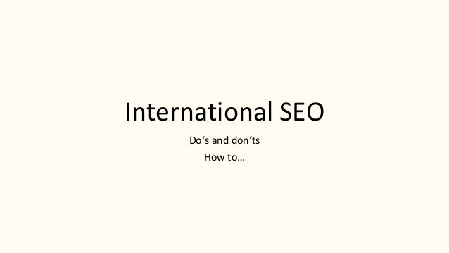 International SEO Do's and don'ts How to…