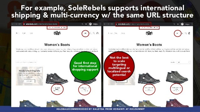 #GLOBALECOMMERCESEO BY @ALEYDA FROM #ORAINTI AT #SEJSUMMIT For example, SoleRebels supports international shipping & multi...