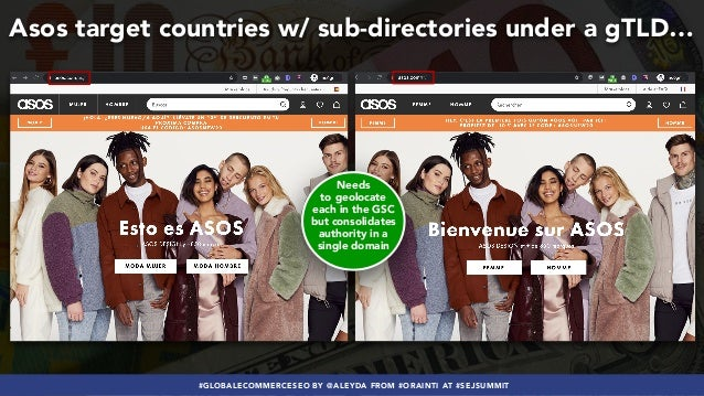 #GLOBALECOMMERCESEO BY @ALEYDA FROM #ORAINTI AT #SEJSUMMIT Asos target countries w/ sub-directories under a gTLD… Needs to...