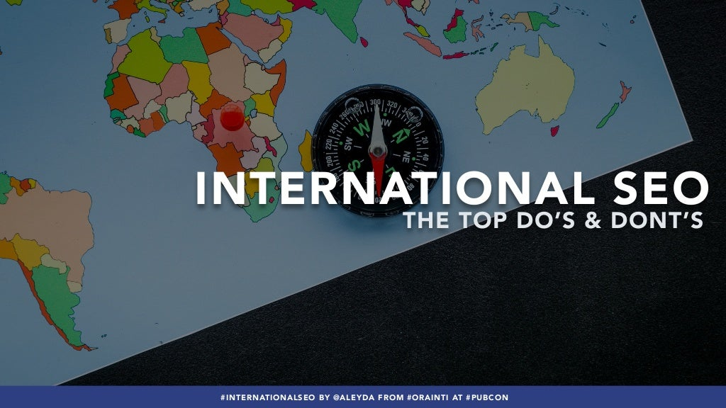 International SEO: The Top Do's and Dont's #Pubcon