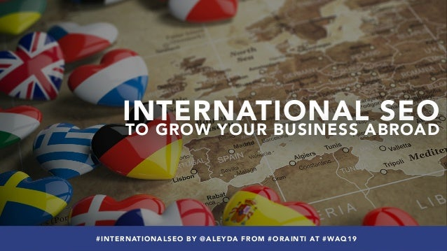 #INTERNATIONALSEO BY @ALEYDA FROM #ORAINTI AT #WAQ19 INTERNATIONAL SEO TO GROW YOUR BUSINESS ABROAD #INTERNATIONALSEO BY @...