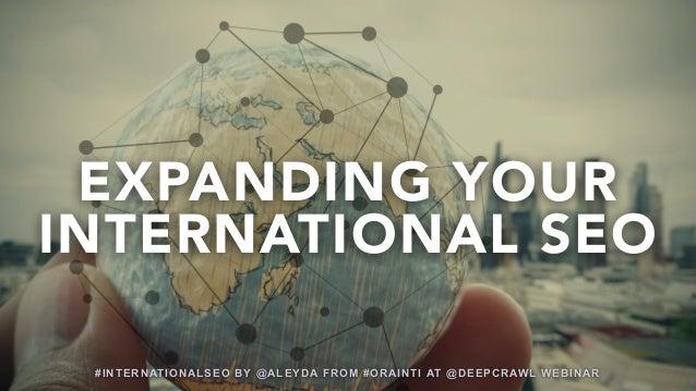 #INTERNATIONALSEO BY @ALEYDA FROM #ORAINTI AT @DEEPCRAWL WEBINAR#INTERNATIONALSEO BY @ALEYDA FROM #ORAINTI AT @DEEPCRAWL W...