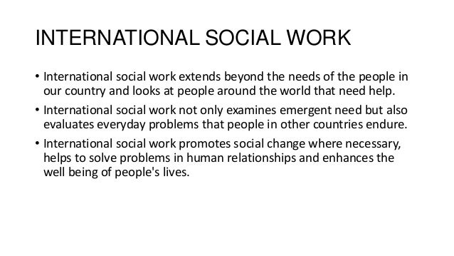 international social work International journal of social welfare first published: 26 april 2018  the professionalisation of social work: a cross‐national exploration idit weiss‐gal.