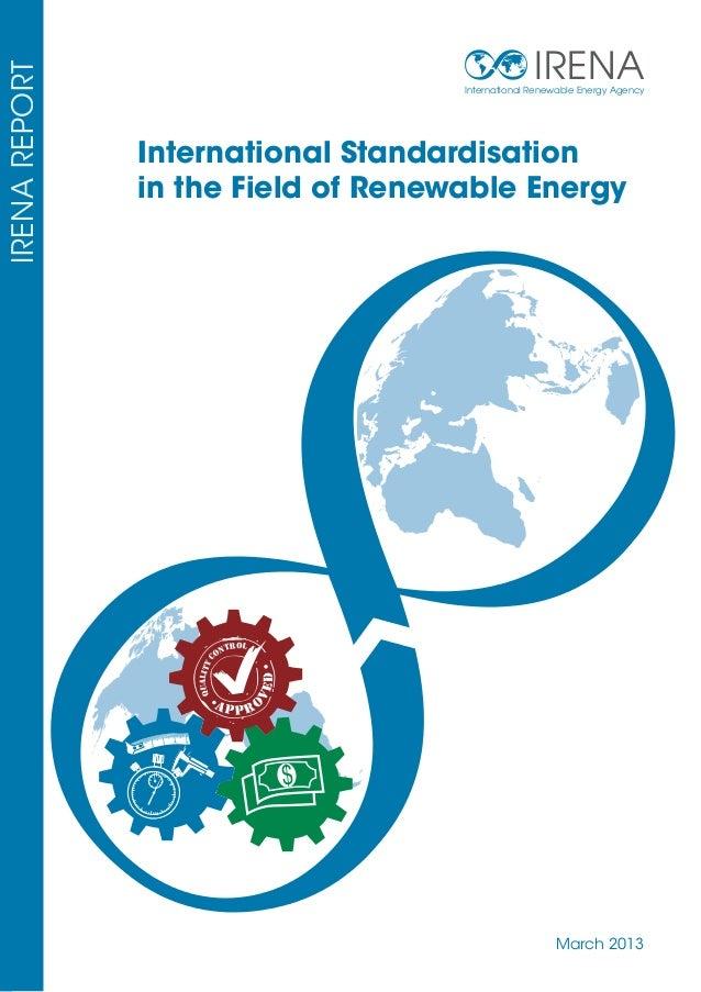 International Standardisation in the Field of Renewable Energy  D  TROL ON  VE  QUALITY C  IRENA REPORT  IRENA Internation...