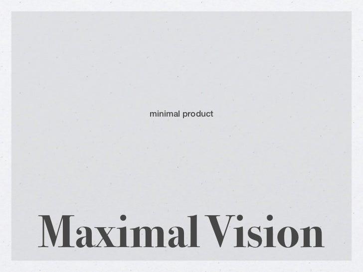 minimal productMaximal Vision