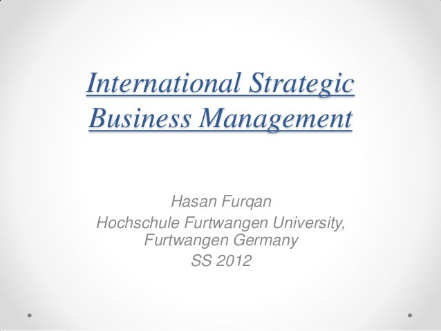 International StrategicBusiness Management         Hasan FurqanHochschule Furtwangen University,     Furtwangen Germany   ...