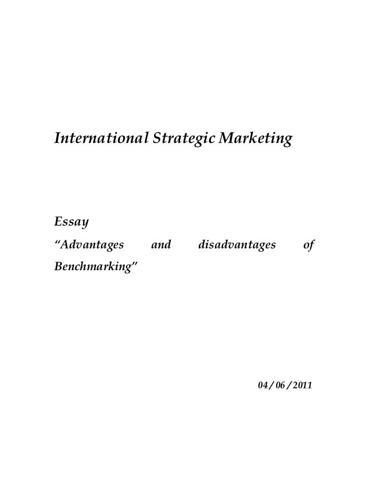 "International Strategic MarketingEssay""Advantages     and   disadvantages        ofBenchmarking""                          ..."