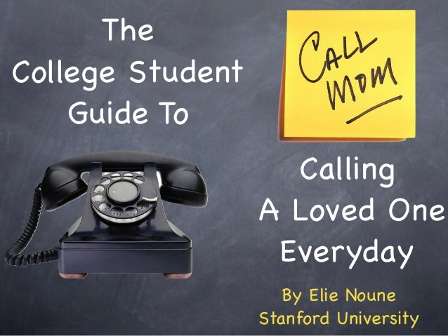 TheCollege Student    Guide To                    Calling                  A Loved One                   Everyday         ...