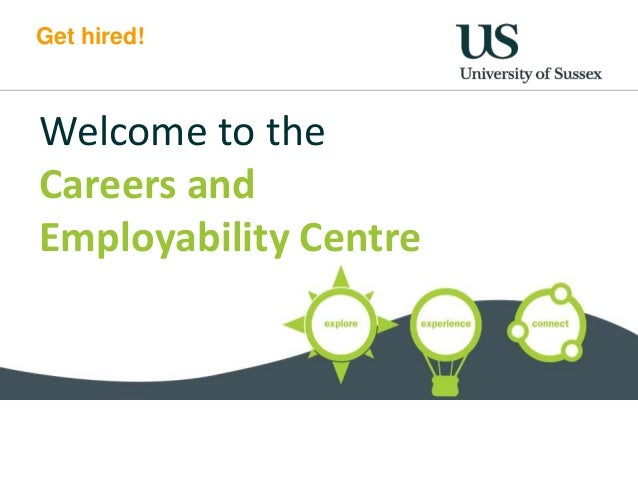 Get hired! Welcome to the Careers and Employability Centre