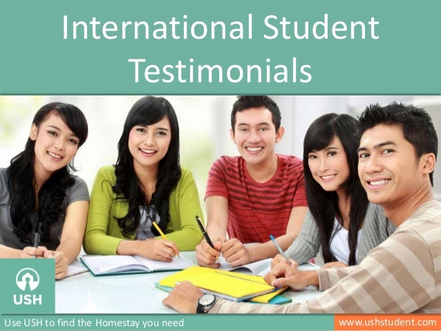 www.ushstudent.comUse USH to find the Homestay you need International Student Testimonials