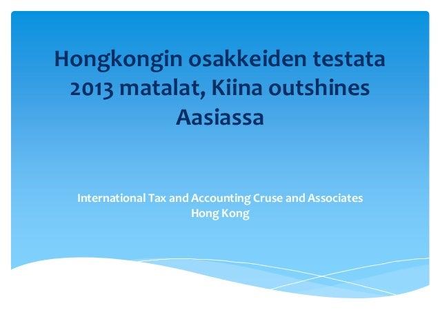 Hongkongin osakkeiden testata 2013 matalat, Kiina outshines           Aasiassa  International Tax and Accounting Cruse and...