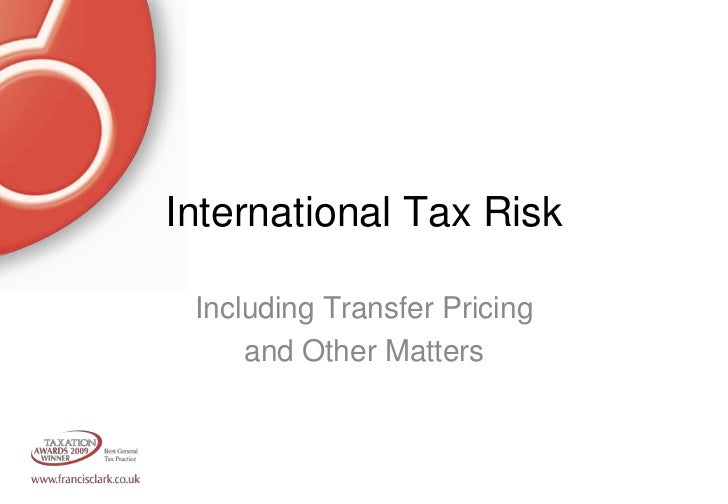 International Tax Risk<br />Including Transfer Pricing <br />and Other Matters<br />