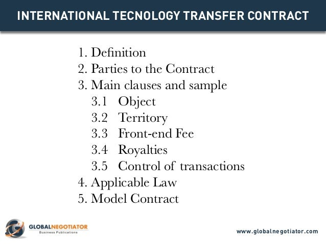 INTERNATIONAL TECNOLOGY TRANSFER Contract 1. Definition 2. Parties to the Contract 3. Main clauses and sample 3.1 Object 3...
