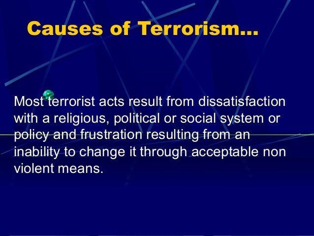 international terrorism Terrorism is defined functionally as a campaign of violence designed to inspire fear, carried out by an organization, and devoted to political ends it is usually characterized by violence directed against civilian targets in a way to achieve maximum publicity for specific demands, often with the.