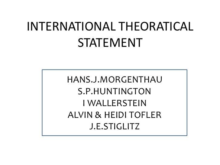 INTERNATIONAL THEORATICAL       STATEMENT      HANS.J.MORGENTHAU        S.P.HUNTINGTON         I WALLERSTEIN      ALVIN & ...