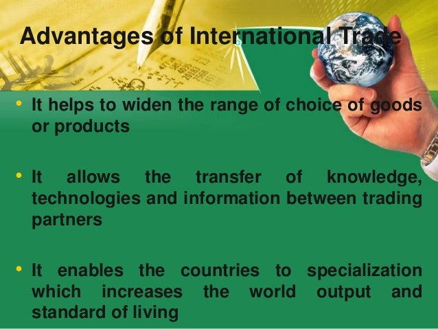 china the advantages and disadvantages of international trade essay The advantages and disadvantages of protectionism are the subject of fierce   president donald trump has threatened significant tariffs on chinese goods, as   the wto is the only global impartial organization that regulates trade among.