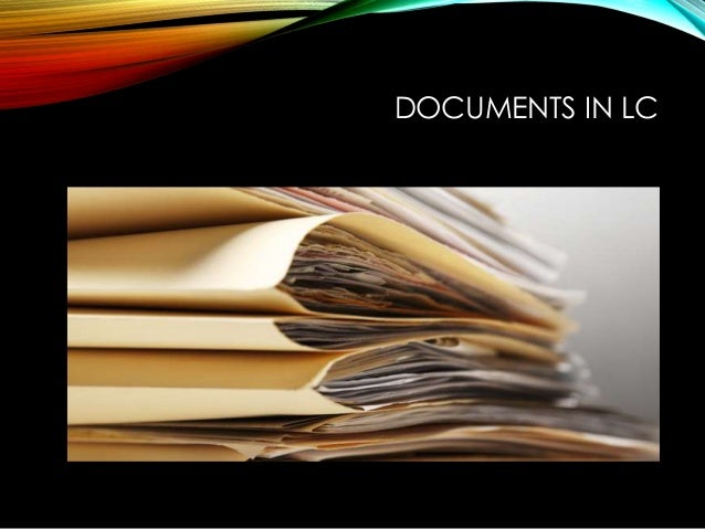 DOCUMENTS IN LC
