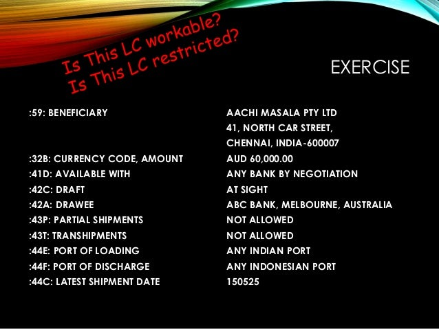 EXERCISE :59: BENEFICIARY AACHI MASALA PTY LTD 41, NORTH CAR STREET, CHENNAI, INDIA-600007 :32B: CURRENCY CODE, AMOUNT AUD...