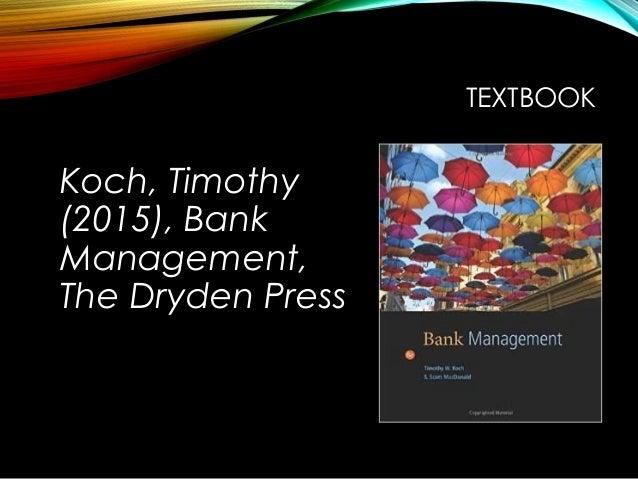 TEXTBOOK Koch, Timothy (2015), Bank Management, The Dryden Press