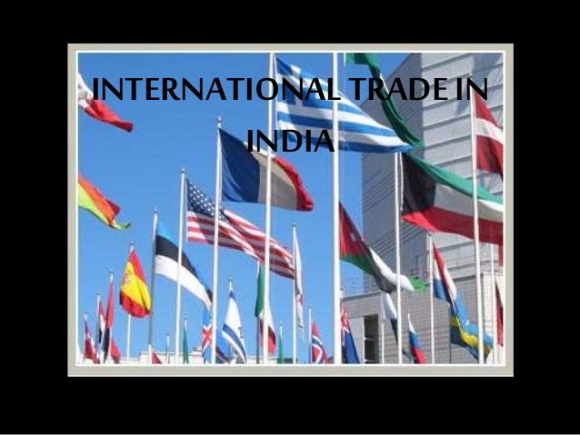 INTERNATIONALTRADE IN INDIA