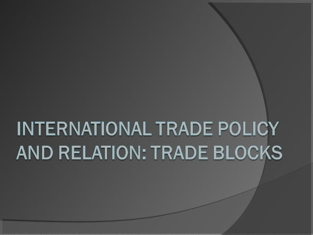 Trade Policy International trade policies deal with the policies of national governments relating to export and import of ...