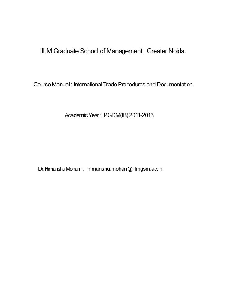 IILM Graduate School of Management, Greater Noida.Course Manual : International Trade Procedures and Documentation        ...