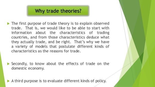 limitations of international trade theories The same model of efficiency explains the international arena why, for example, the swiss specialize in watches and the japanese in portable music players gains from trade all of the economic theories of international trade suggest that it enhances efficiency in this regard.