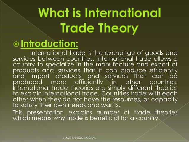 Explain the concept of comparative advantage and the principle theories of why trade occurs