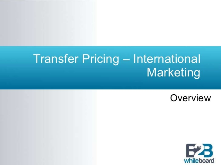 Transfer Pricing – International Marketing Overview