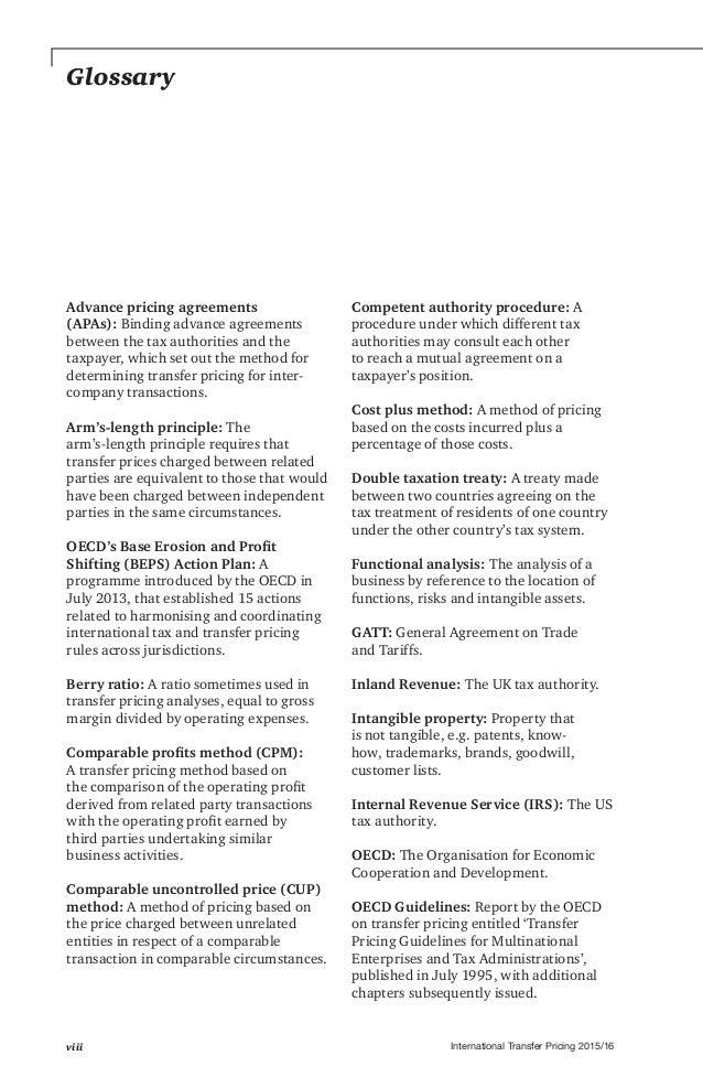 International Transfer Pricing 2015/16viii Glossary Advance pricing agreements (APAs): Binding advance agreements between ...