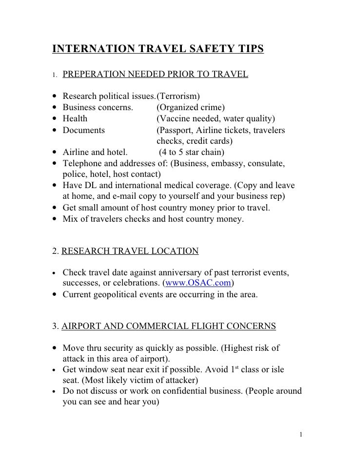 INTERNATION TRAVEL SAFETY TIPS  1.   PREPERATION NEEDED PRIOR TO TRAVEL  •    Research political issues.(Terrorism) •    B...
