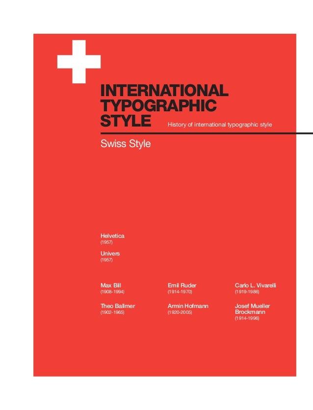 INTERNATIONAL TYPOGRAPHIC STYLE  History of international typographic style  Swiss Style  Helvetica (1957)  Univers (1957)...