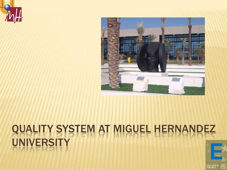 Qualitysystem at miguel hernandezuniversity<br />