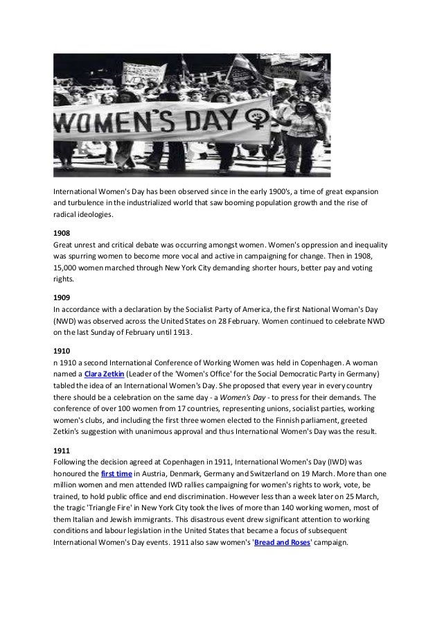 International Womens Day has been observed since in the early 1900s, a time of great expansionand turbulence in the indust...