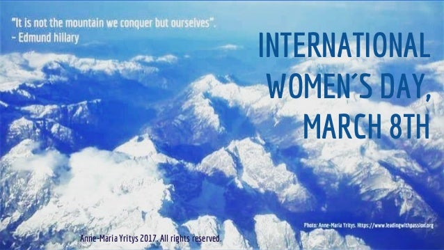 INTERNATIONAL WOMEN´S DAY, MARCH 8TH Anne-Maria Yritys 2017. All rights reserved.
